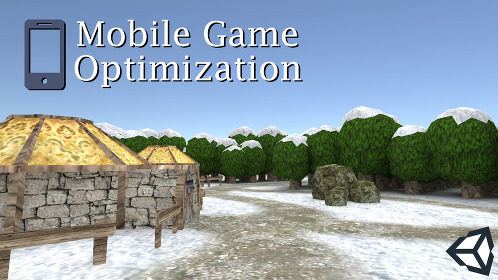 Improving Performance of a Mobile Game in Unity 3D - Thumbnail